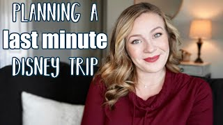 Tips for Planning a Last Minute Disney Trip