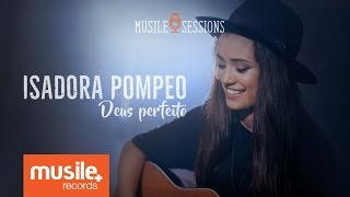 Baixar Isadora Pompeo - Deus Perfeito (Live Session)