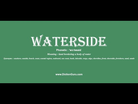 waterside: Pronounce waterside with Phonetic, Synonyms and Examples