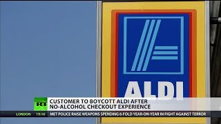 Customer to boycott Aldi after not being able to buy alcohol at till