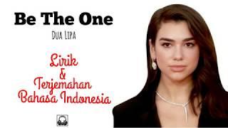 Be the One - Dua Lipa l Terjemahan Bahasa Indonesia