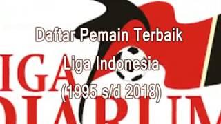 Daftar Pemain Terbaik Liga Indonesia dari Tahun ke Tahun (1995-2018) Pecinta Bola Harus Tau!!