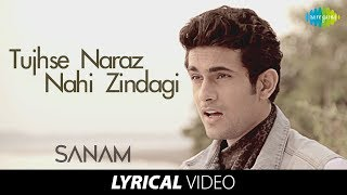 Tujhse Naraz Nahi Zindagi | Lyrical Video | तुझसे नाराज़ नहीं ज़िन्दगी | Sanam