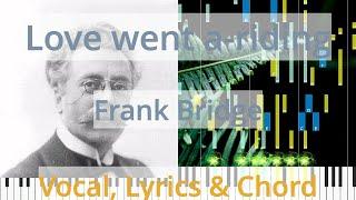 🎹Love went a-riding, Chord & Lyrics, Frank Bridge, Synthesia Piano