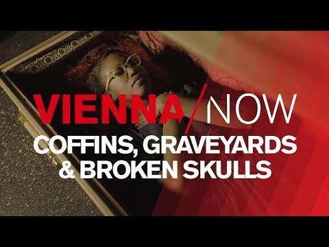 Coffins, graveyards & broken skulls | VIENNA/NOW