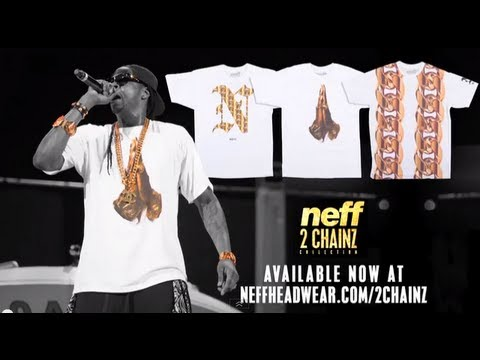 Neff x 2 Chainz Collaboration [Neff Submitted]