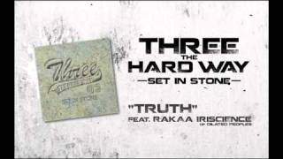 Three The Hard Way - Truth feat. Rakaa Iriscience