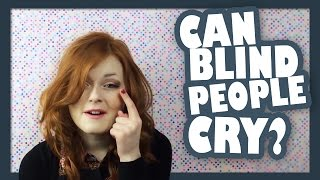 Can Blind People Cry? | Yesterdayswishes