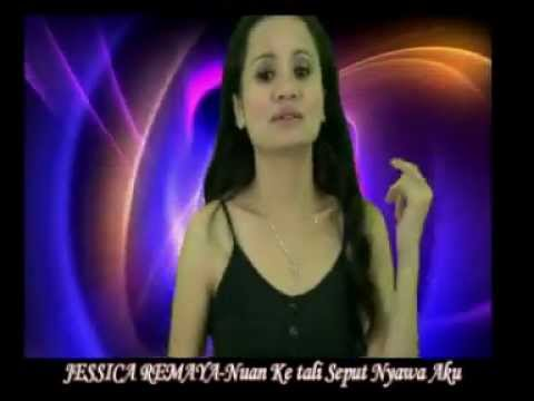 Jessica Remaya-Nuan Ke Tali Seput Nyawa Aku
