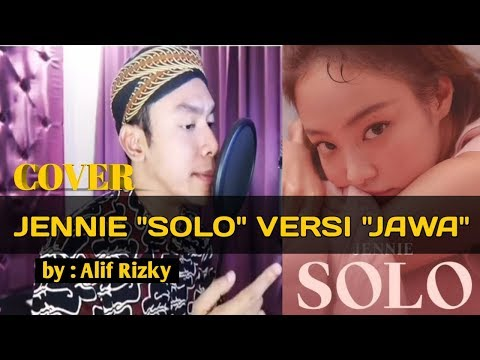 JENNIE - SOLO Versi JAWA (Mas Paijo) By : Alif Rizky