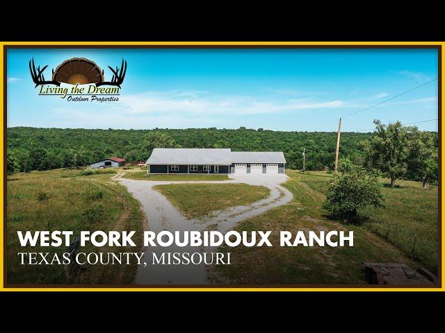 West Fork Roubidoux Ranch