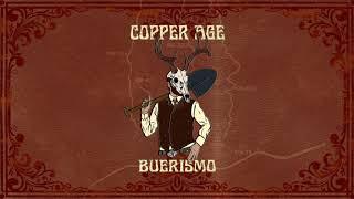 Copper Age - Buerismo (Full Album 2020)