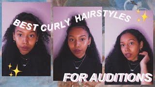 TOP 7 CURLY HAIRSTYLES FOR AUDITIONS| ACTORS| WOC