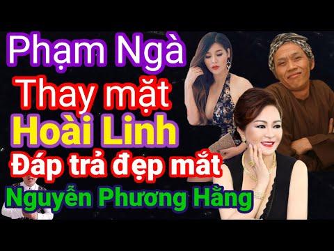 Phạm Ngà thay mặt Hoài Linh đáp trả lại bà Nguyễn Phương Hằng đẹp mắt