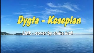Download Lagu Kesepian | DYGTA🎵[Lirik]_cover by_Chika Lutfi mp3