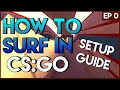 How to Surf in CS:GO #0 - Setup Guide - Sensitivity, Binds and How to Join a Server!