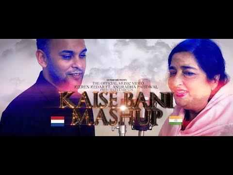 KIEREN KEDAR FT. ANURADHA PAUDWAL - KAISE BANI MASHUP (OFFICIAL VIDEO)
