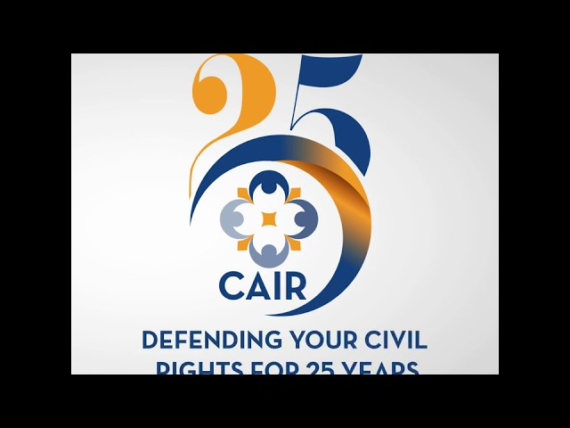 CAIR: Defending Your Civil Rights for 25 Years