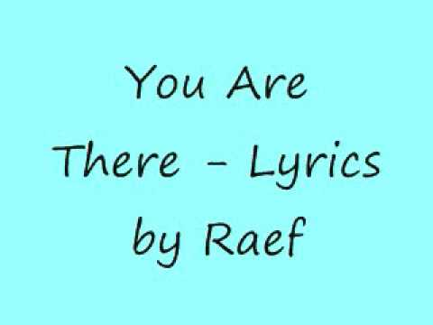 You Are There (Lyrics) By Raef