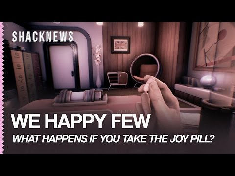 WE HAPPY FEW: What happens if you take the joy pill?