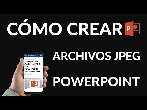 ¿Cómo Crear Archivos JPEG con PowerPoint? 100% Efectivo