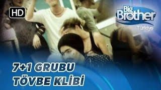 Grup 7+1 - Tövbe Klibi | Big Brother