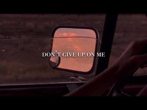 don't give up on me - Andy Grammer (slowed down)