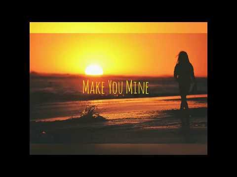 make-you-mine-lirik-video