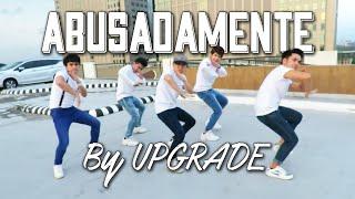 Download ABUSADAMENTE dance cover by UPGRADE Mp3
