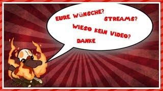 Info Video: Warum kein Video, Danke, Eure Wünsche und Streams