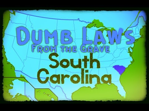 Dumb Laws From The Grave / South Carolina