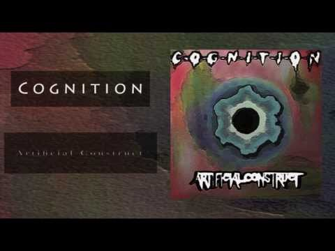 "Artificial Construct - ""Cognition"" (Full Album Stream)"
