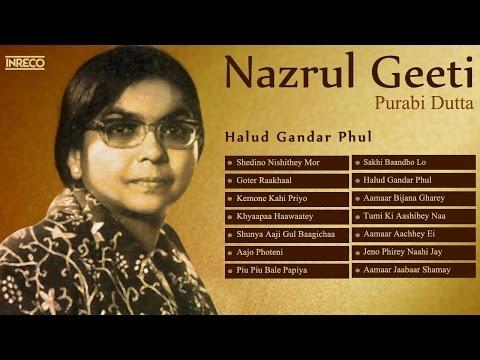 Melodious Nazrul Geeti Collection   Purabi Dutta   Halud Gandar Phul   Songs of Nazrul