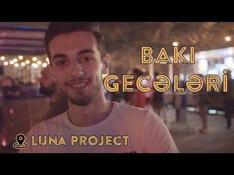Bakı Gecələri | ''Luna Project'' də olduq 🤩