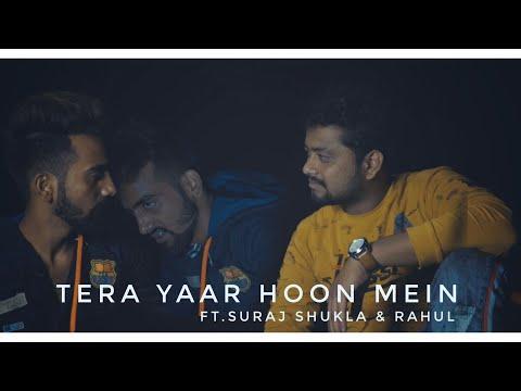 Tera Yaar Hoon | Suraj Shukla l Sonu Ke Titu Ki Sweety | Arijit Singh l Friendship heart'touching
