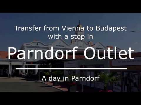 CAR TRANSFER VIENNA TO BUDAPEST, TAX FREE SHOPPING IN PARNDORF OUTLET