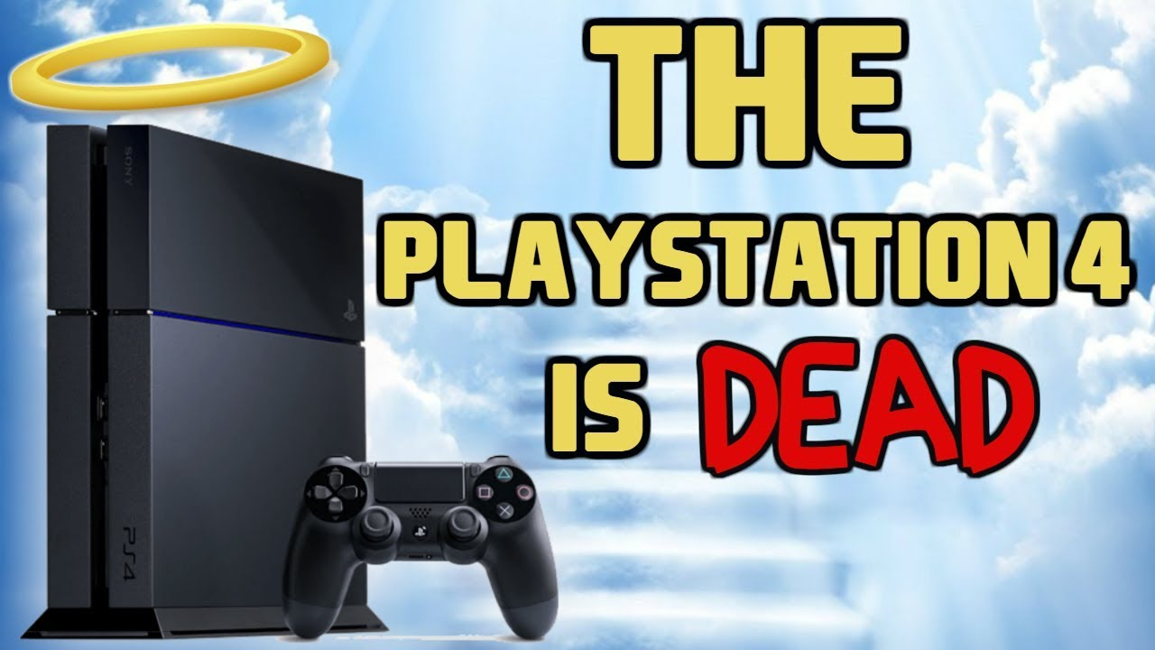 Playstation 4 | THE PS4 IS DEAD!! | PS4 News, Games, Updates & More -  YouTube