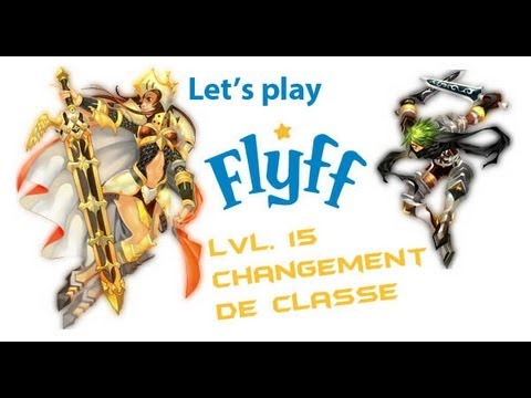 Flyff Gameplay Lvl.15 Changement de Classe !