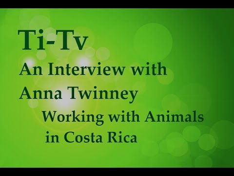 An Interview with Anna Twinney - Working with Animals in Costa Rica