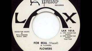 FLOWERS - FOR REAL (EXTENDED) (1976)