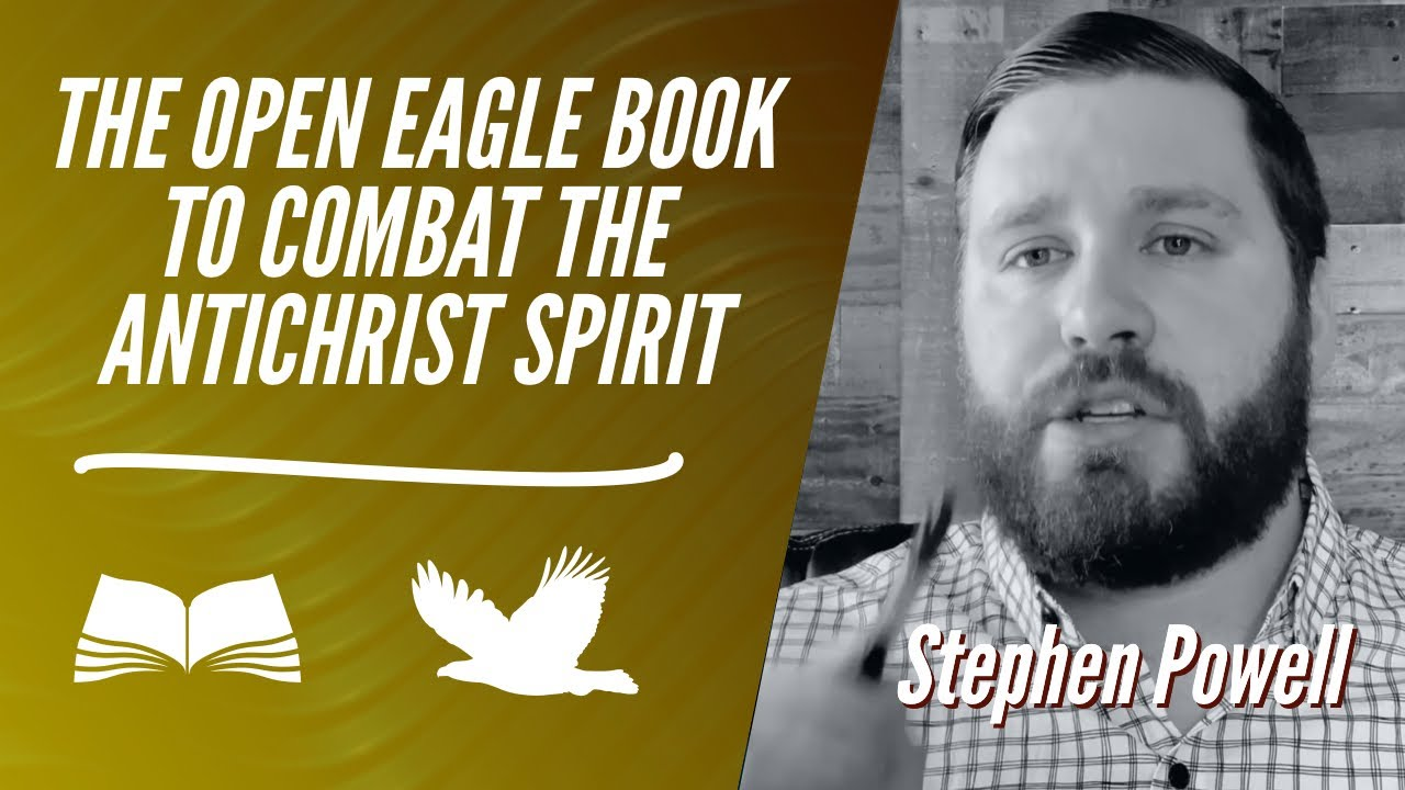 THE OPEN EAGLE BOOK TO COMBAT THE ANTICHRIST SPIRIT