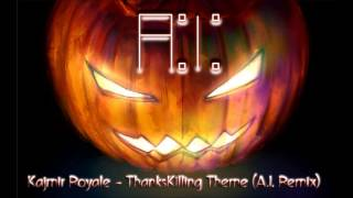 Kajmir Royale - ThanksKilling Theme (A.I. Remix)