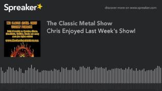 Chris Enjoyed Last Week's Show!