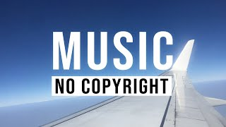Happy Piano Music | No Copyright | ✈ Fly towards your dreams | Summer Holidays Vlog Music