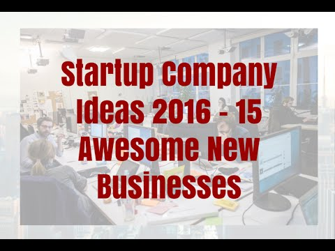 Startup Company Ideas 2016 - 15 Awesome New Businesses