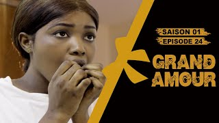 Grand Amour - Épisode 24 - Saison 01 [Partie 2]