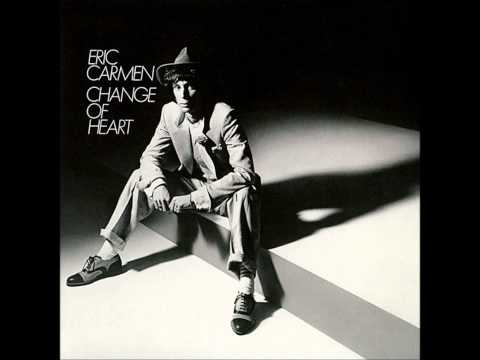 ERIC CARMEN Change Of Heart  (#19 USA/1978) HQ