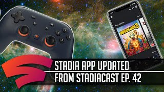 Stadia App Updated and the lack of new games   Part of Stadiacast 42