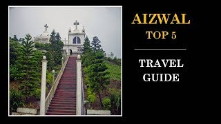 Aizwal Tourism Famous 5 Places to Visit in Aizwal Tour