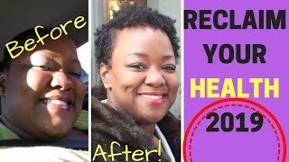 Reclaim your health today--healthy lifestyle + weight loss tips 2019 goals